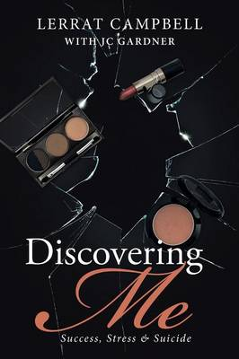 Discovering Me: Success, Stress & Suicide (Paperback)