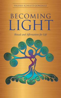 Becoming Light: Rituals and Affirmations for Life (Paperback)