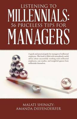 Listening to Millennials: 56 Priceless Tips for Managers (Paperback)