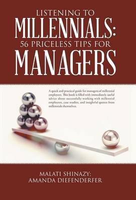 Listening to Millennials: 56 Priceless Tips for Managers (Hardback)