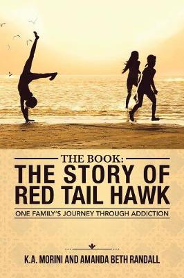 The Book: The Story of Red Tail Hawk: One Family's Journey Through Addiction (Paperback)