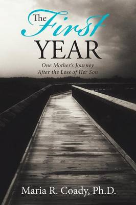 The First Year: One Mother's Journey After the Loss of Her Son (Paperback)