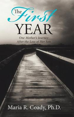 The First Year: One Mother's Journey After the Loss of Her Son (Hardback)