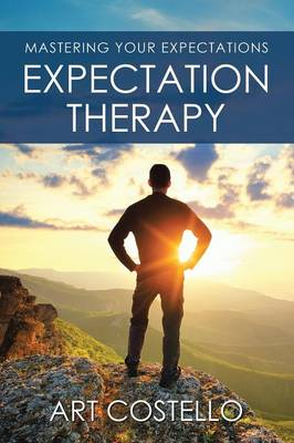 Expectation Therapy: Mastering Your Expectations (Paperback)