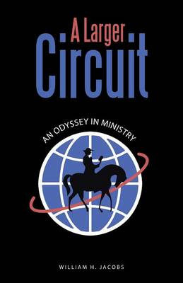 A Larger Circuit: An Odyssey in Ministry (Paperback)