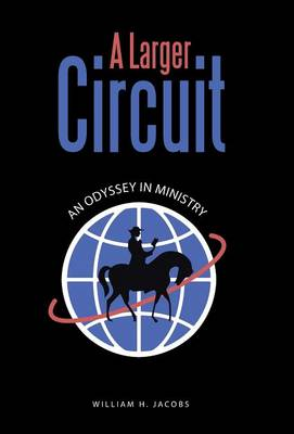 A Larger Circuit: An Odyssey in Ministry (Hardback)
