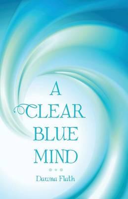 A Clear Blue Mind (Paperback)