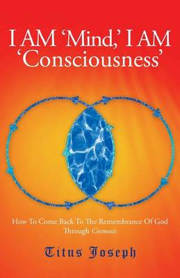 I Am 'Mind' I Am 'Consciousness' (Paperback)