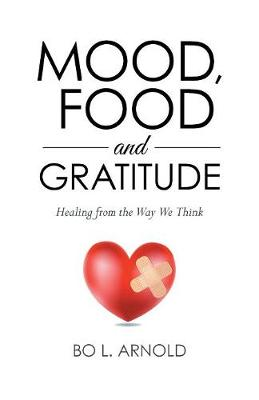 Mood, Food and Gratitude: Healing from the Way We Think (Paperback)