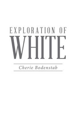 Exploration of White (Paperback)