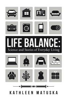 Life Balance: Science and Stories of Everyday Living (Hardback)