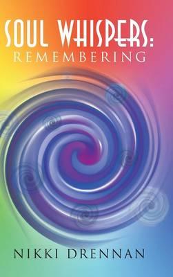 Soul Whispers: Remembering (Hardback)