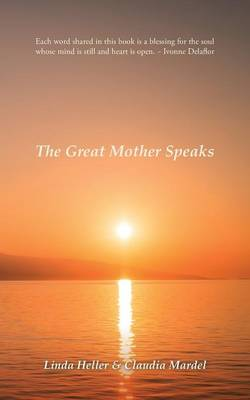 The Great Mother Speaks (Paperback)