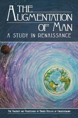 The Augmentation of Man: A Study in Renaissance (Paperback)