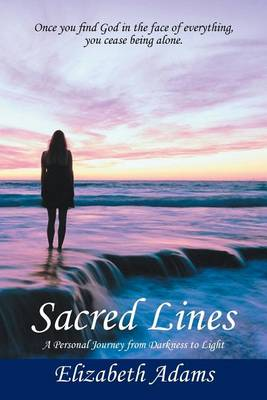 Sacred Lines: A Personal Journey from Darkness to Light. (Paperback)
