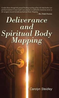Deliverance and Spiritual Body Mapping (Hardback)