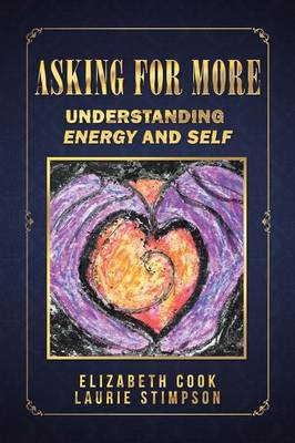 Asking for More: Understanding Energy and Self (Paperback)