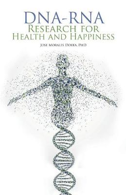 Dna-RNA Research for Health and Happiness (Paperback)