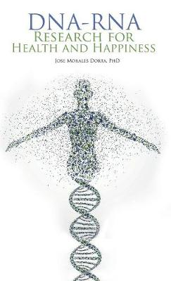 Dna-RNA Research for Health and Happiness (Hardback)
