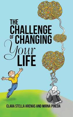 The Challenge of Changing Your Life (Hardback)
