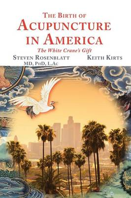 The Birth of Acupuncture in America (Paperback)