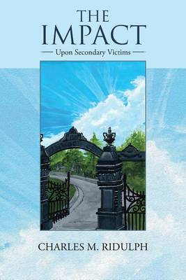 The Impact: Upon Secondary Victims (Paperback)