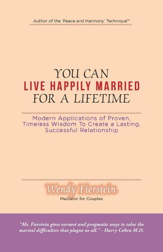 You Can Live Happily Married for a Lifetime: Modern Applications of Proven, Timeless Wisdom to Create a Lasting, Successful Relationship (Paperback)