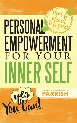 Personal Empowerment for Your Inner Self (Paperback)