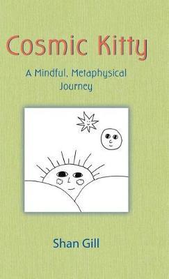 Cosmic Kitty: A Mindful, Metaphysical Journey (Hardback)