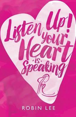 Listen Up! Your Heart Is Speaking (Paperback)