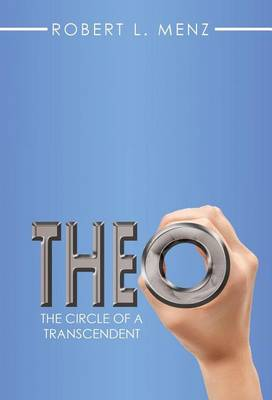 Theo: The Circle of a Transcendent (Hardback)