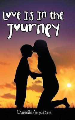 Love Is in the Journey (Hardback)