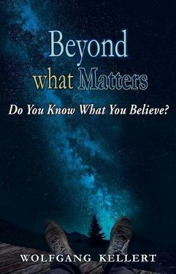 Beyond What Matters: Do You Know What You Believe? (Paperback)
