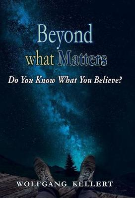 Beyond What Matters: Do You Know What You Believe? (Hardback)