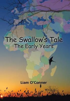 The Swallow's Tale - The Early Years (Hardback)