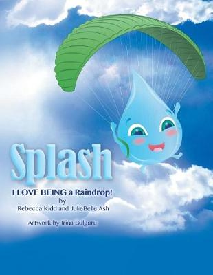 Splash: I Love Being a Raindrop! (Paperback)