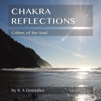 Chakra Reflections: Colors of the Soul (Paperback)