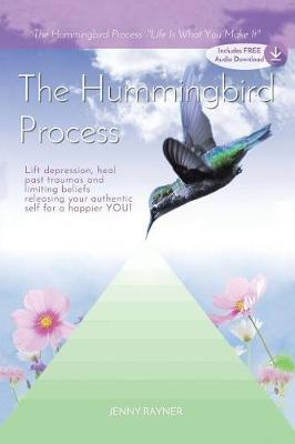 The Hummingbird Process: Life Is What You Make It (Paperback)