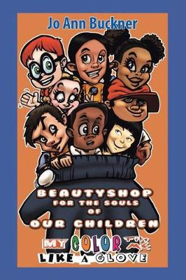 Beautyshop for the Souls of Our Children: My Color Fits Me Like a Glove (Paperback)
