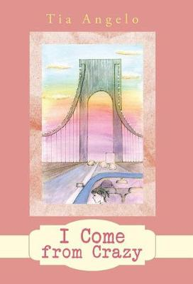 I Come from Crazy (Hardback)