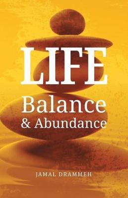 Life: Balance & Abundance (Paperback)