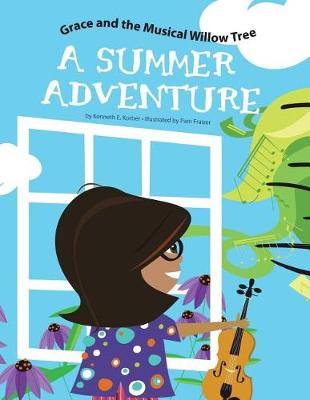 Grace and the Musical Willow Tree: A Summer Adventure (Paperback)