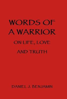 Words of a Warrior on Life, Love and Truth (Hardback)