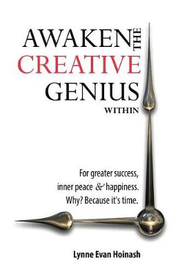 Awaken the Creative Genius Within: For greater success, inner peace & happiness. Why? Because it's time. (Paperback)