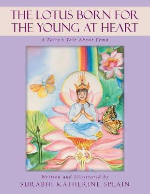 The Lotus Born for the Young at Heart: A Fairy's Tale about Pema (Paperback)