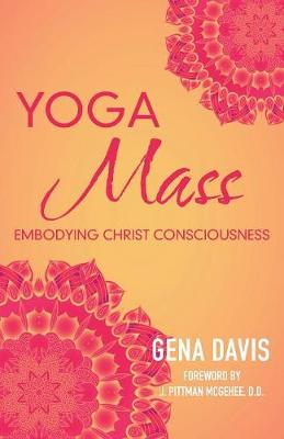Yogamass: Embodying Christ Consciousness (Paperback)