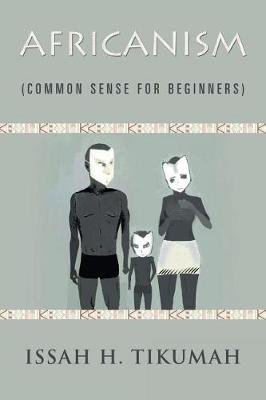 Africanism: Common Sense for Beginners (Paperback)