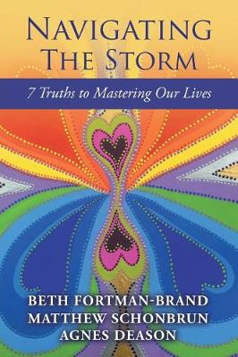 Navigating the Storm: 7 Truths to Mastering Our Lives (Paperback)