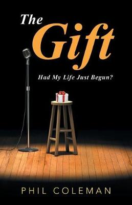 The Gift: Had My Life Just Begun? (Paperback)