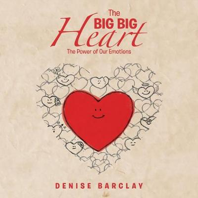 The Big Big Heart: The Power of Our Emotions (Paperback)